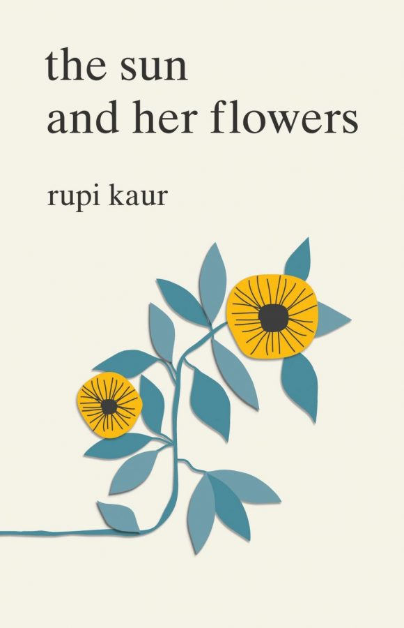Rupi Kaur's new collection of poetry, 'The Sun and Her Flowers' is bittersweet but uplifting